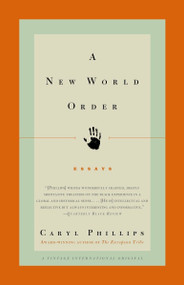 A New World Order (Essays) by Caryl Phillips, 9780375714030