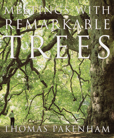 Meetings with Remarkable Trees by Thomas Pakenham, 9780375752681
