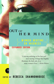 Out of Her Mind (Women Writing on Madness) by Rebecca Shannonhouse, 9780375755026