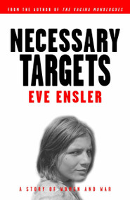 Necessary Targets (A Story of Women and War) by Eve Ensler, 9780375756030