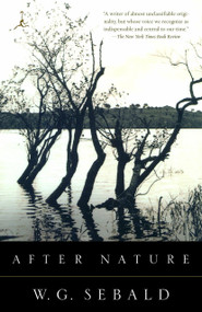 After Nature by W.G. Sebald, 9780375756580