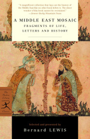 A Middle East Mosaic (Fragments of Life, Letters and History) by Bernard Lewis, 9780375758379