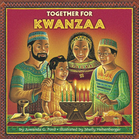 Together for Kwanzaa by Juwanda G. Ford, Shelly Hehenberger, 9780375803291