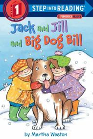 Jack and Jill and Big Dog Bill: A Phonics Reader by Martha Weston, 9780375812484