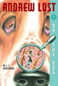 Andrew Lost #1: On the Dog by J. C. Greenburg, Debbie Palen, 9780375812774