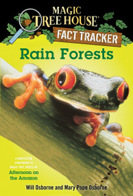 Rain Forests (A Nonfiction Companion to Magic Tree House #6: Afternoon on the Amazon) by Mary Pope Osborne, Will Osborne, Sal Murdocca, 9780375813559