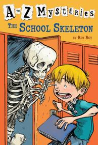 A to Z Mysteries: The School Skeleton by Ron Roy, John Steven Gurney, 9780375813689