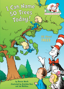 I Can Name 50 Trees Today! (All About Trees) by Bonnie Worth, Aristides Ruiz, Joe Mathieu, 9780375822773