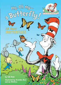 My, Oh My--A Butterfly! (All About Butterflies) by Tish Rabe, Aristides Ruiz, Joe Mathieu, 9780375828829
