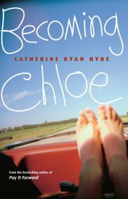 Becoming Chloe by Catherine Ryan Hyde, 9780375832604