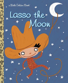 Lasso the Moon by Trish Holland, Valeria Petrone, 9780375832895