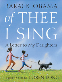 Of Thee I Sing (A Letter to My Daughters) by Barack Obama, Loren Long, 9780375835278