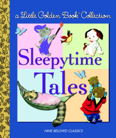Little Golden Book Collection: Sleeptime Tales by Golden Books, 9780375838484