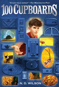 100 Cupboards (100 Cupboards Book 1) by N. D. Wilson, 9780375838828