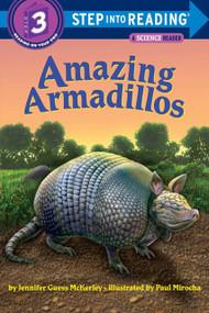 Amazing Armadillos by Jennifer Mckerley, Paul Mirocha, 9780375843525