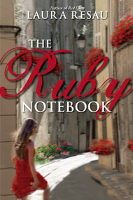 The Ruby Notebook by Laura Resau, 9780375845253