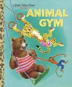 Animal Gym by Beth Greiner Hoffman, Tibor Gergely, 9780375847516