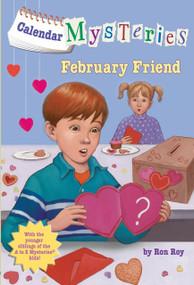 Calendar Mysteries #2: February Friend by Ron Roy, John Steven Gurney, 9780375856624