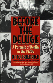 Before The Deluge (A Portrait of Berlin in the 1920s) by Otto Friedrich, 9780062320025