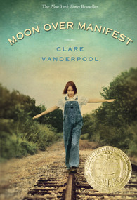 Moon Over Manifest ((Newbery Medal Winner)) by Clare Vanderpool, 9780375858291