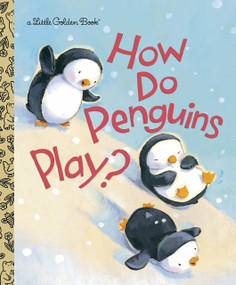 How Do Penguins Play? by Diane Muldrow, David M. Walker, 9780375865015