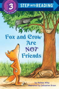 Fox and Crow Are Not Friends by Melissa Wiley, Sebastien Braun, 9780375869822