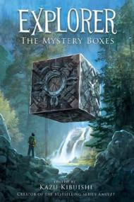 Explorer (The Mystery Boxes #1) by Kazu Kibuishi, 9781419700095