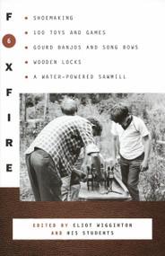 Foxfire 6 by Foxfire Fund, Inc., Eliot Wigginton, 9780385152723