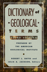 Dictionary of Geological Terms (Third Edition) by American Geological Institute, 9780385181013
