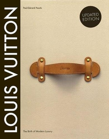 Louis Vuitton (The Birth of Modern Luxury Updated Edition) by Louis Vuitton, 9781419705564