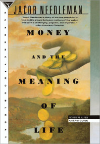 Money and the Meaning of Life by Jacob Needleman, 9780385262422