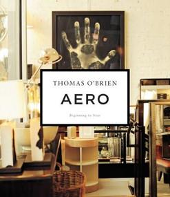 Aero (Beginning to Now) by Thomas O'Brien, 9781419706752