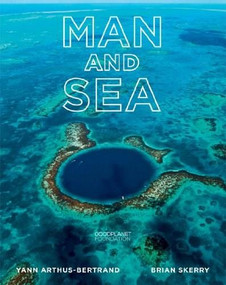 Man and Sea by Yann Arthus-Bertrand, Brian Skerry, 9781419708237