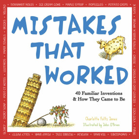 Mistakes That Worked (40 Familiar Inventions & How They Came to Be) by Charlotte Foltz Jones, John O'Brien, 9780385320436