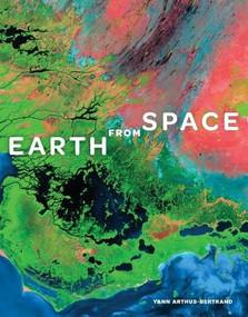 Earth from Space by Yann Arthus-Bertrand, 9781419709623