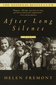 After Long Silence (A Memoir) by Helen Fremont, 9780385333702