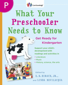 What Your Preschooler Needs to Know (Get Ready for Kindergarten) by E.D. Hirsch, Jr., 9780385341981