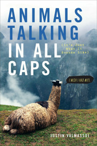 Animals Talking in All Caps (It's Just What It Sounds Like) by Justin Valmassoi, 9780385347648