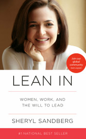 Lean In (Women, Work, and the Will to Lead) by Sheryl Sandberg, 9780385349949