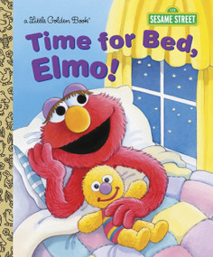 Time for Bed, Elmo! (Sesame Street) by Sarah Albee, Maggie Swanson, 9780385371384