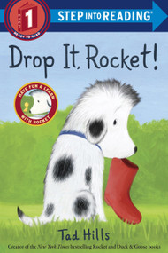 Drop It, Rocket! (Step Into Reading, Step 1) by Tad Hills, 9780385372541