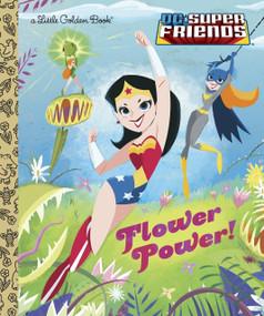 Flower Power! (DC Super Friends) by Courtney Carbone, Dan Schoening, 9780385373968