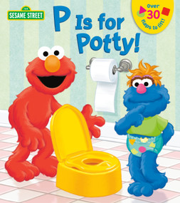 P is for Potty! (Sesame Street) by Naomi Kleinberg, Christopher Moroney, 9780385383691