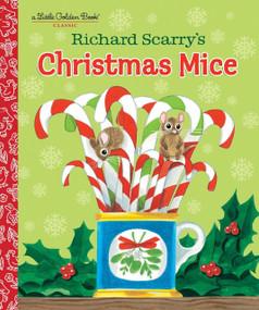 Richard Scarry's Christmas Mice by Richard Scarry, Richard Scarry, 9780385384216