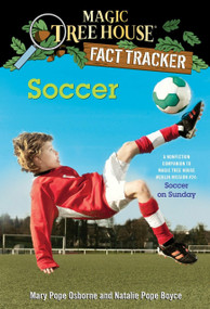 Soccer (A Nonfiction Companion to Magic Tree House Merlin Mission #24: Soccer on Sunday) by Mary Pope Osborne, Natalie Pope Boyce, Sal Murdocca, 9780385386296