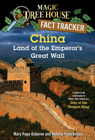 China: Land of the Emperor's Great Wall (A Nonfiction Companion to Magic Tree House #14: Day of the Dragon King) by Mary Pope Osborne, Natalie Pope Boyce, Carlo Molinari, 9780385386357