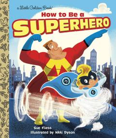How to Be a Superhero by Sue Fliess, Nikki Dyson, 9780385387378
