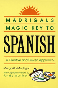 Madrigal's Magic Key to Spanish (A Creative and Proven Approach) by Margarita Madrigal, Andy Warhol, 9780385410953