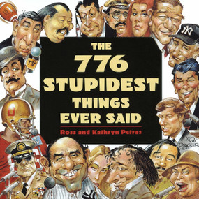 776 Stupidest Things Ever Said by Ross Petras, Kathryn Petras, 9780385419284