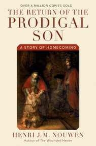 The Return of the Prodigal Son (A Story of Homecoming) by Henri J. M. Nouwen, 9780385473071